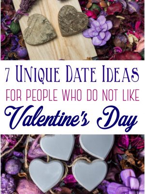 7 Unique Date Ideas (For People Who Do Not Like Valentine's Day)