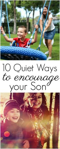 10 Quiet Ways to Encourage your Son
