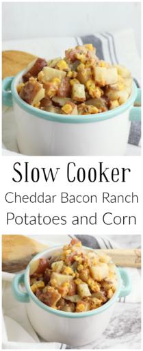 Slow Cooker Cheddar Bacon Ranch Potatoes & Corn